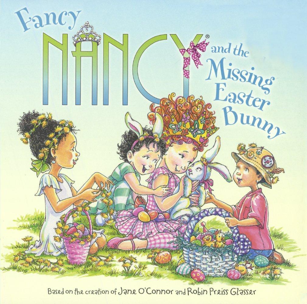 Fancy Nancy And The Missing Easter Bunny (Turtleback School.