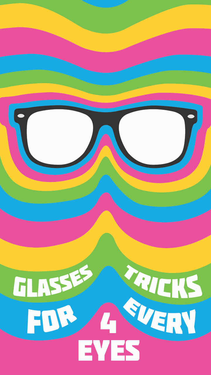 11 Glasses Tricks Every Four Eyes Should Know.