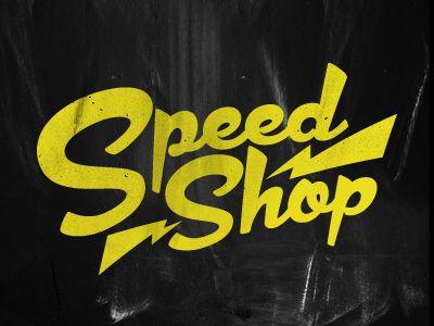 Speed Shop.