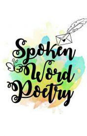 Spoken Word Poetry.