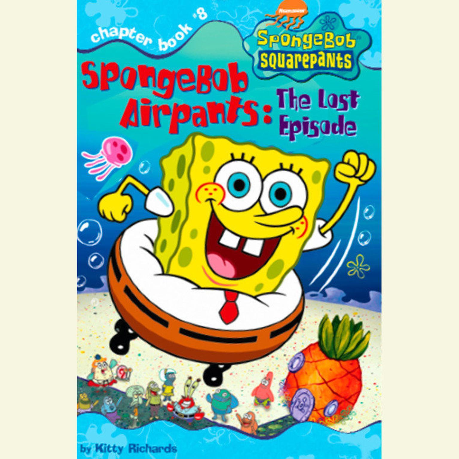 SpongeBob Squarepants #8: SpongeBob AirPants: The Lost Episode Audiobook.