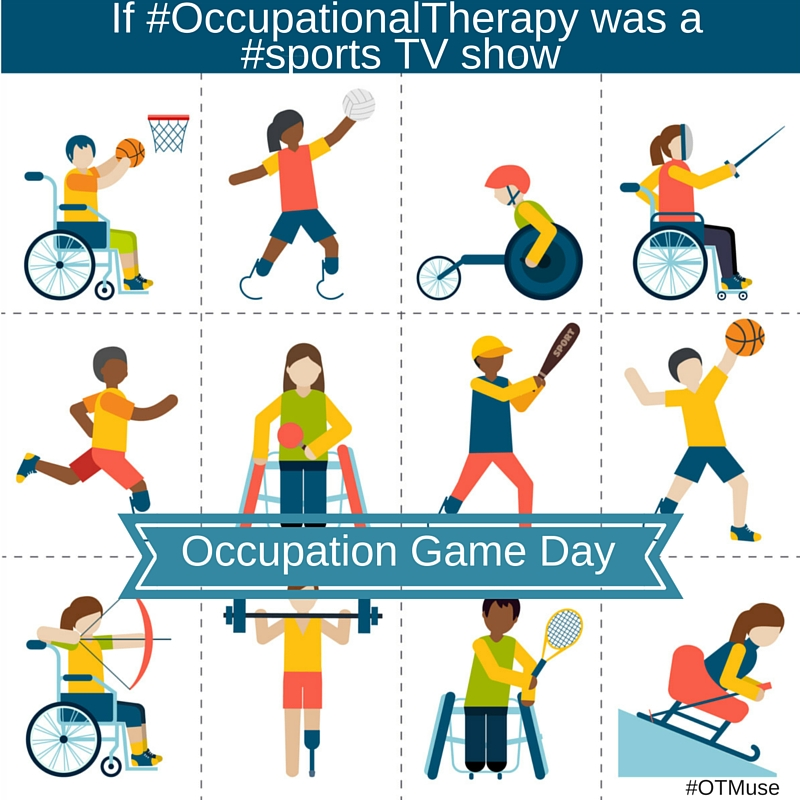 If Occupational Therapy Was a Sports TV Show #OTMuse.