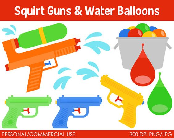 Squirt Guns and Water Balloons.