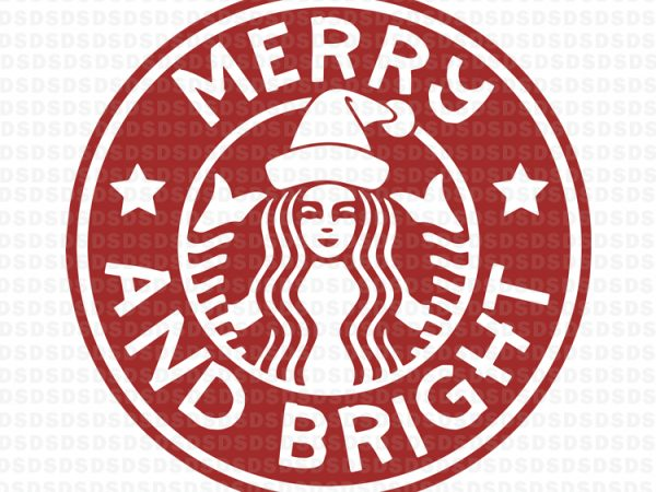 Christmas Coffee Starbucks svg, Merry and bright svg t shirt vector file.