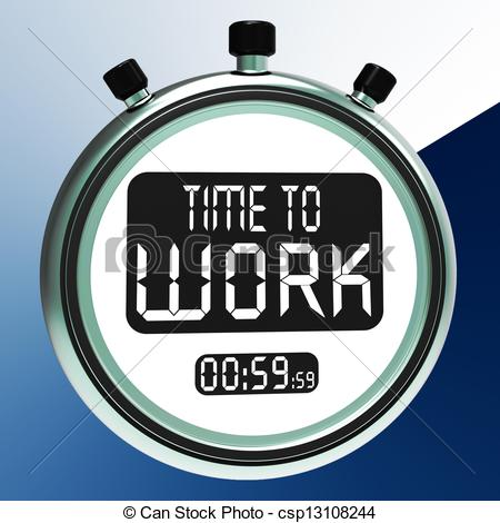 Drawing of Time To Work Message Means Starting Job Or Employment.