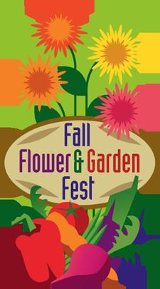 Fall Flower and Garden Fest.