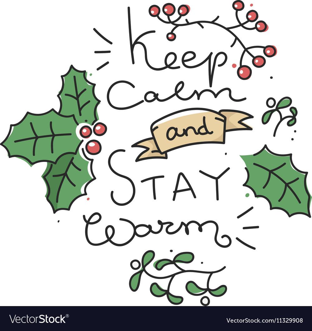Keep calm stay warm.