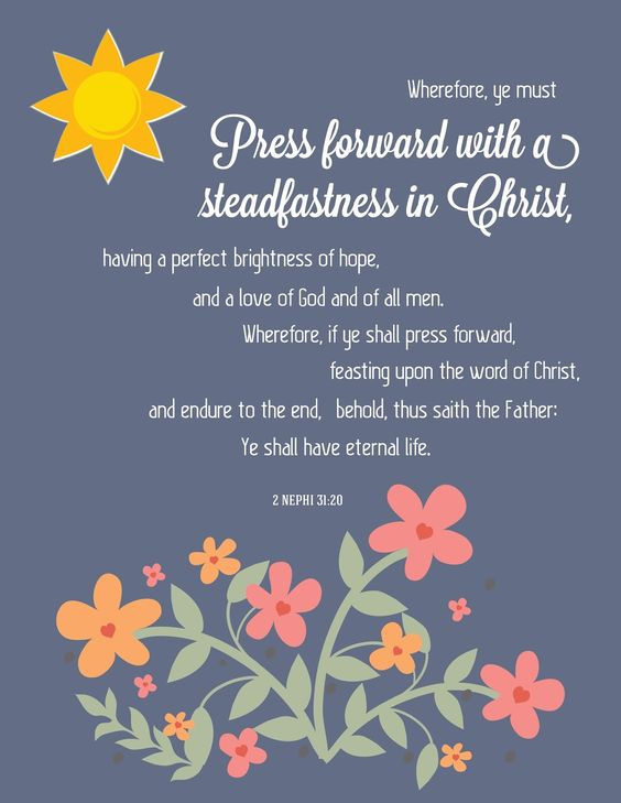 Press forward with a steadfastness in Christ.