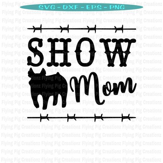 Pig SVG, Show Mom svg, Pig Show Mom svg, livestock show mom.