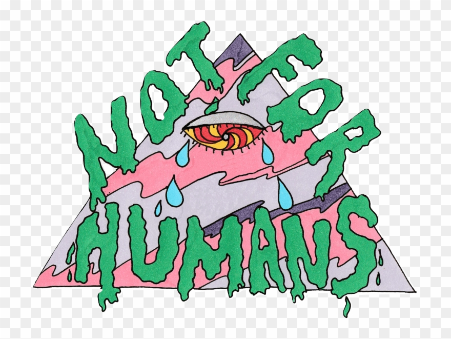 Not For Humans Is An Alternative And Psychedelic Stoner.