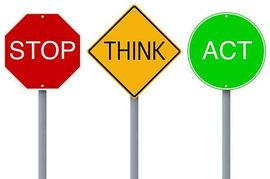 Stop Think Act.