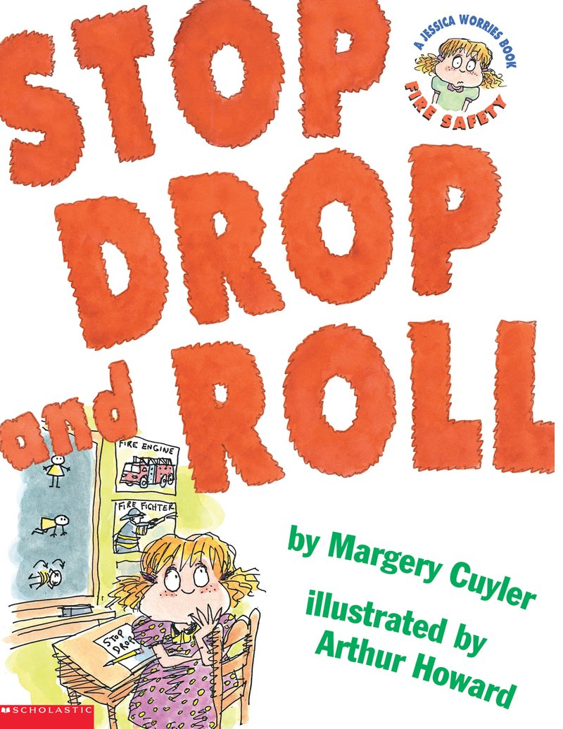 Stop, Drop, and Roll by Margery Cuyler.