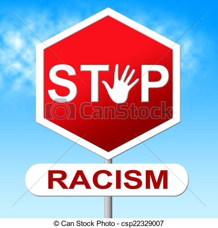 Stock Illustration of Stop Racism Indicates Stopping Warning And.