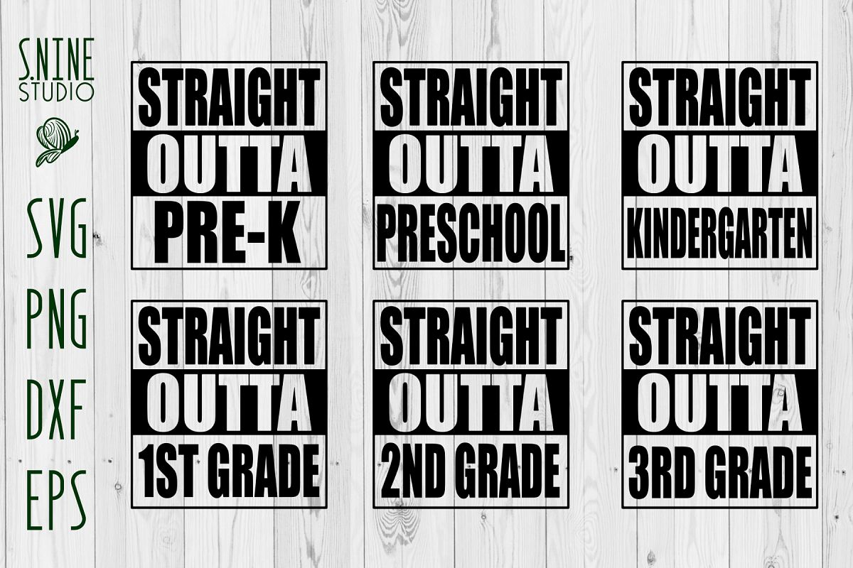 Straight Outta Pre k Pre School Kindergarden Grade 1 2 3 SVG.