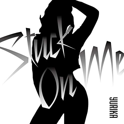 Stuck on me by Yurika on Amazon Music.