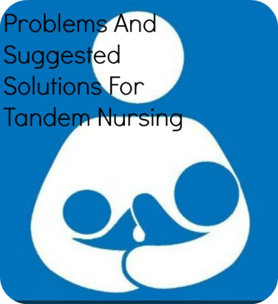 Problems And Suggested Solutions For Tandem Nursing.