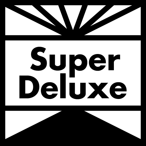 Super Deluxe.