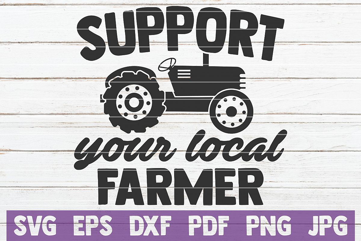 Support Your Local Farmer SVG Cut File.
