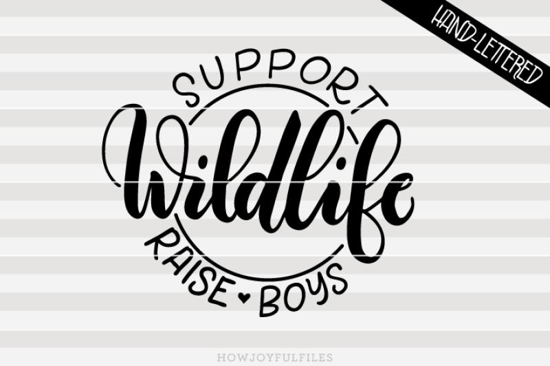 Free Support wildlife, Raise boys.