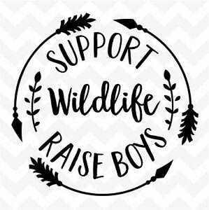 Details about Support Wildlife Raise Boys vinyl wall art sticker bedroom  humour door car.
