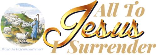 All To Jesus I Surrender.