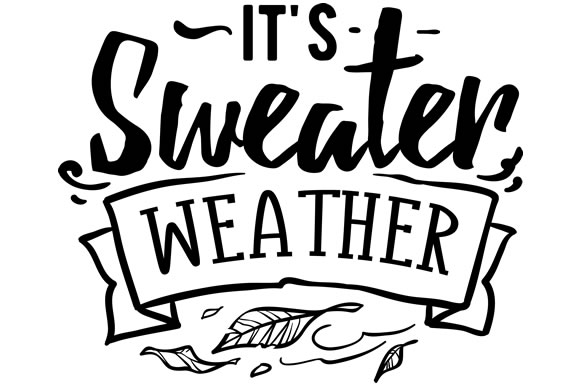 It\'s sweater weather SVG Cut Files.