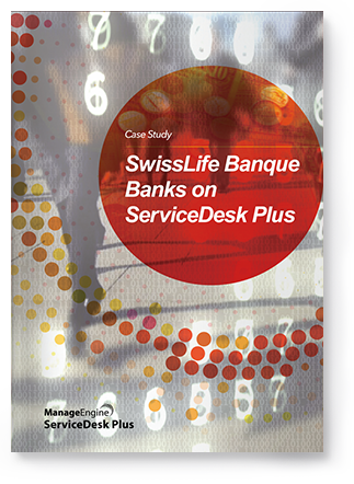 SwissLife Banque Banks on ServiceDesk Plus.
