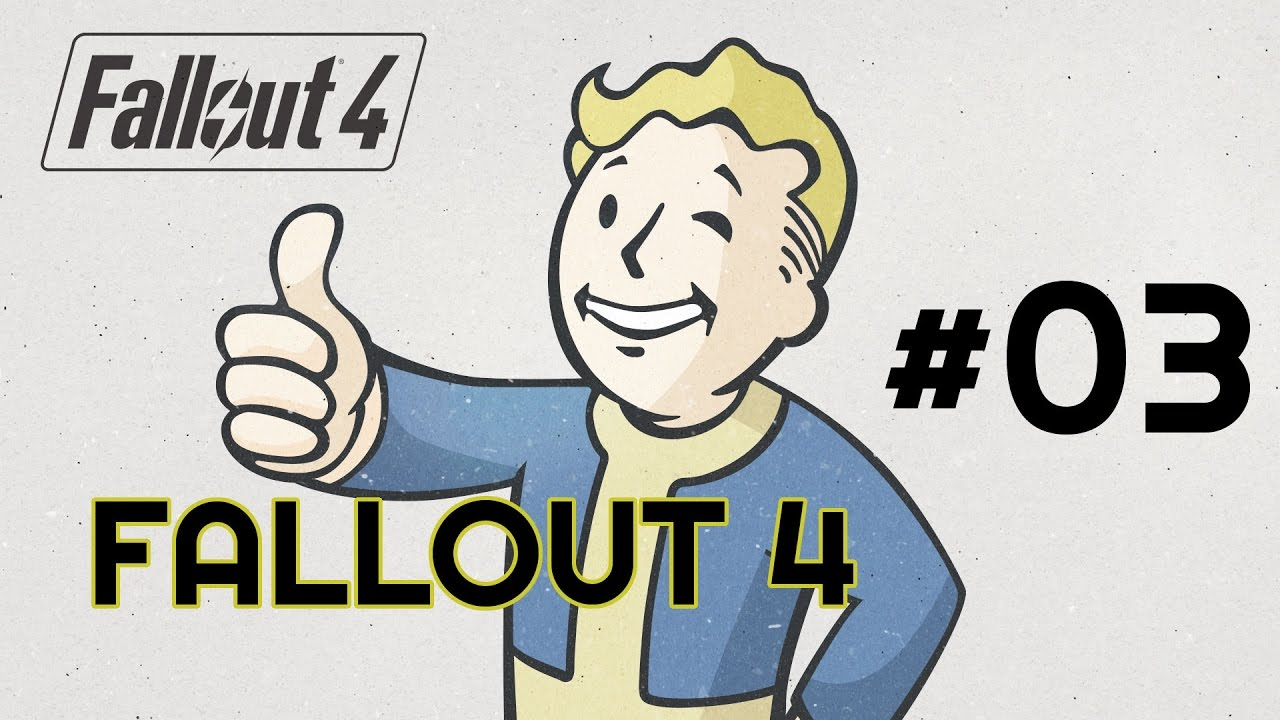 LET'S PLAY FALLOUT 4 #03.