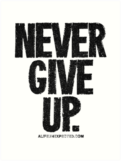 \'Never Give Up Black Text T.