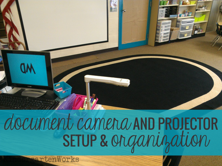 Document Camera and Projector Setup & Organization.