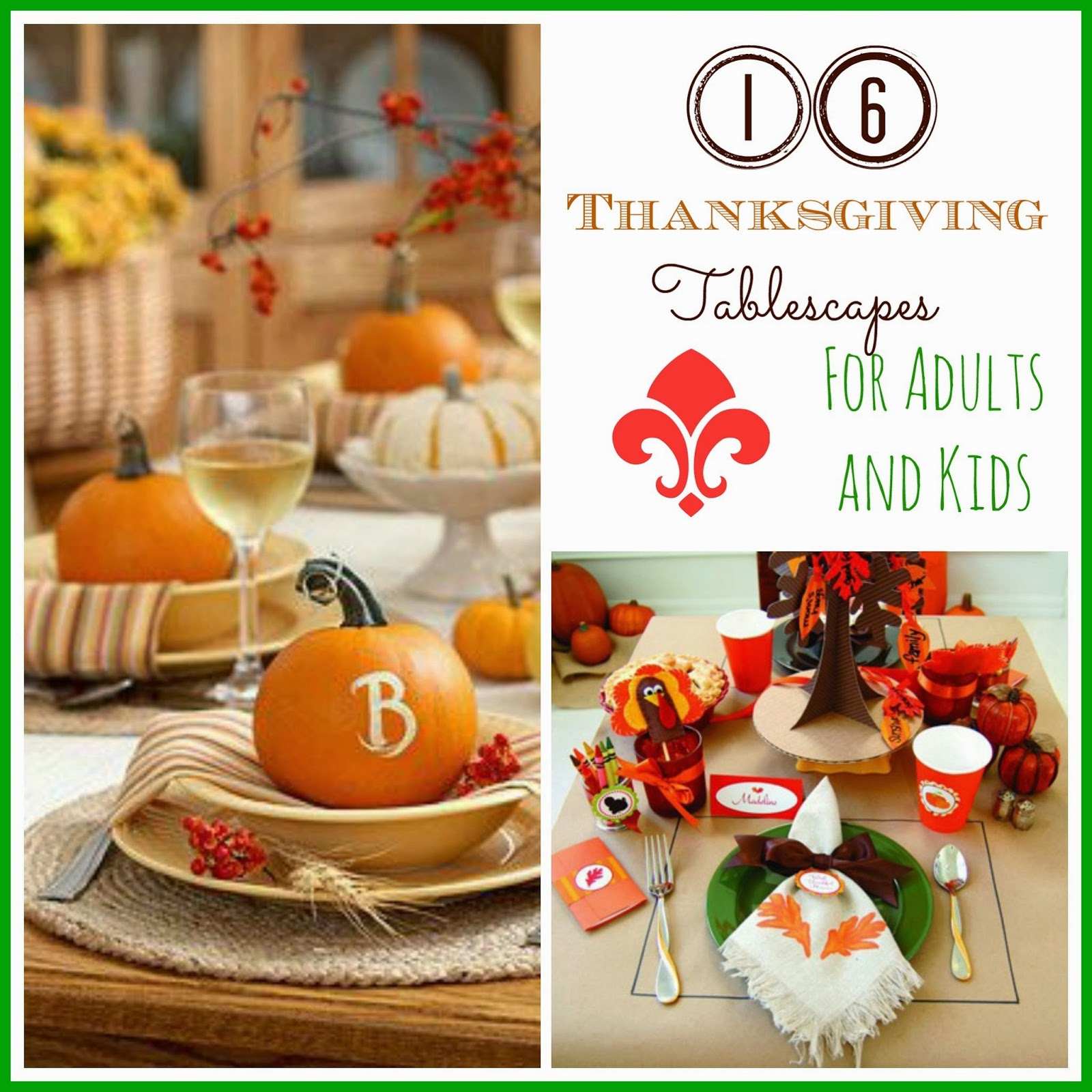 16 Thanksgiving Tablescape Ideas {for Adults & Kids}.