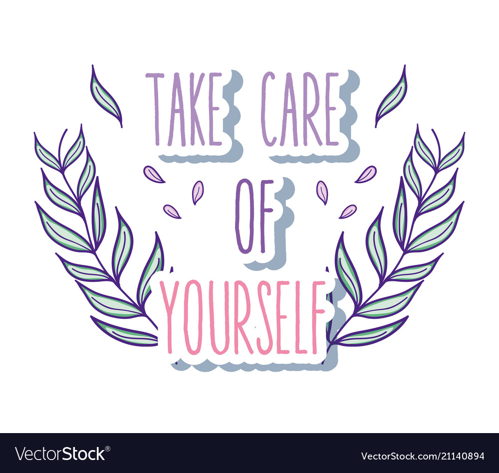 Take care of yourself quote.