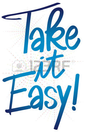 158 Take It Easy Stock Illustrations, Cliparts And Royalty Free.