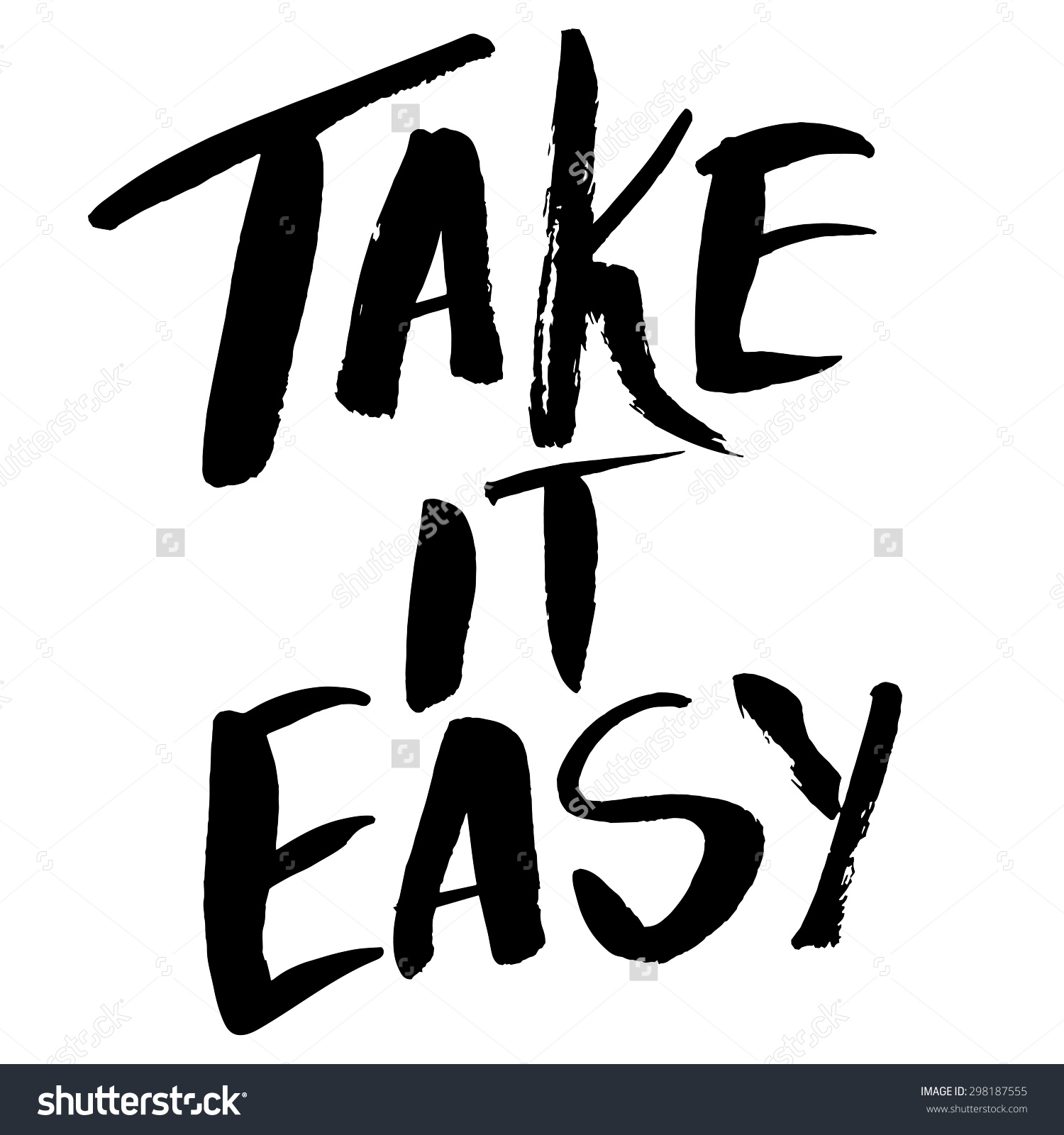Take Easy Motivational Quote Rough Typography Stock Vector.