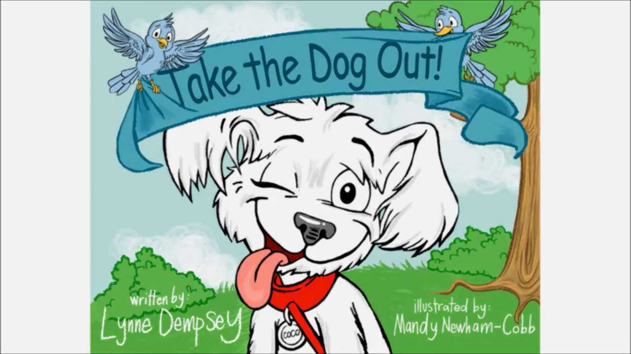 Take the Dog Out! Video (Author: Lynne Dempsey).