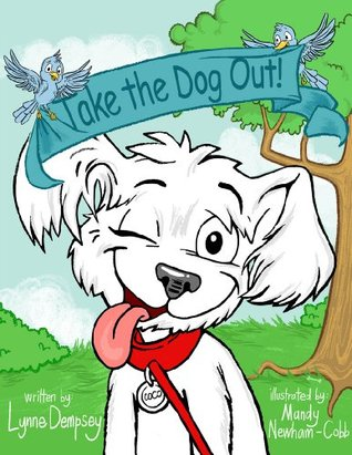 Take the Dog Out! by Lynne Dempsey.