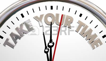 69 Take Your Time Stock Illustrations, Cliparts And Royalty Free.