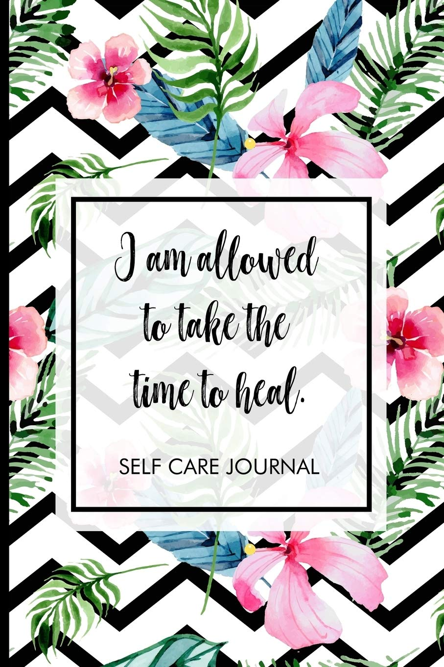 I am allowed to take the time to heal.: Self.