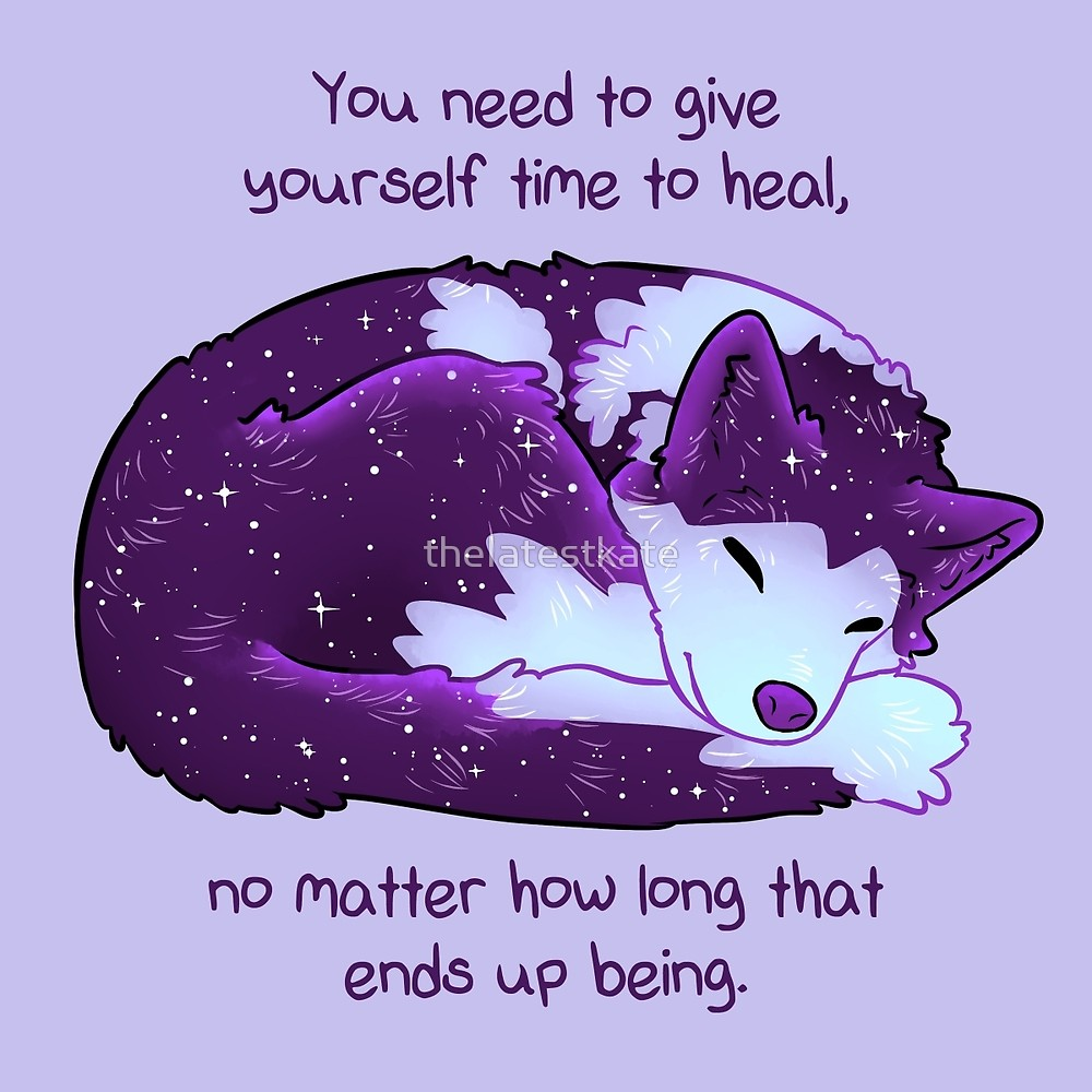 You Need to Give Yourself Time to Heal\