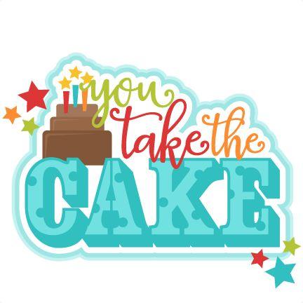 You Take the Cake Title SVG scrapbook cut file cute clipart files.