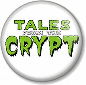 Details about TALES FROM THE CRYPT Logo 25mm Pin Button Badge Comic Books  TV Show Cryptkeeper.