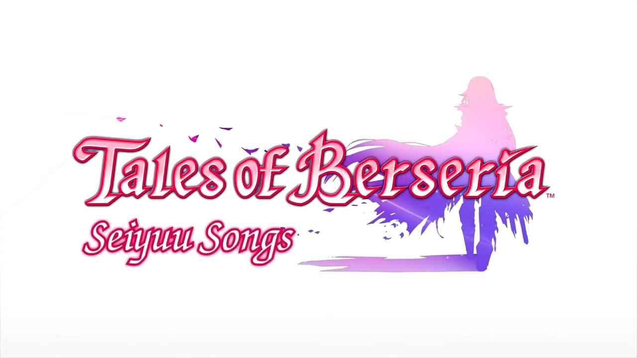 Tales of Berseria Seiyuu Songs.