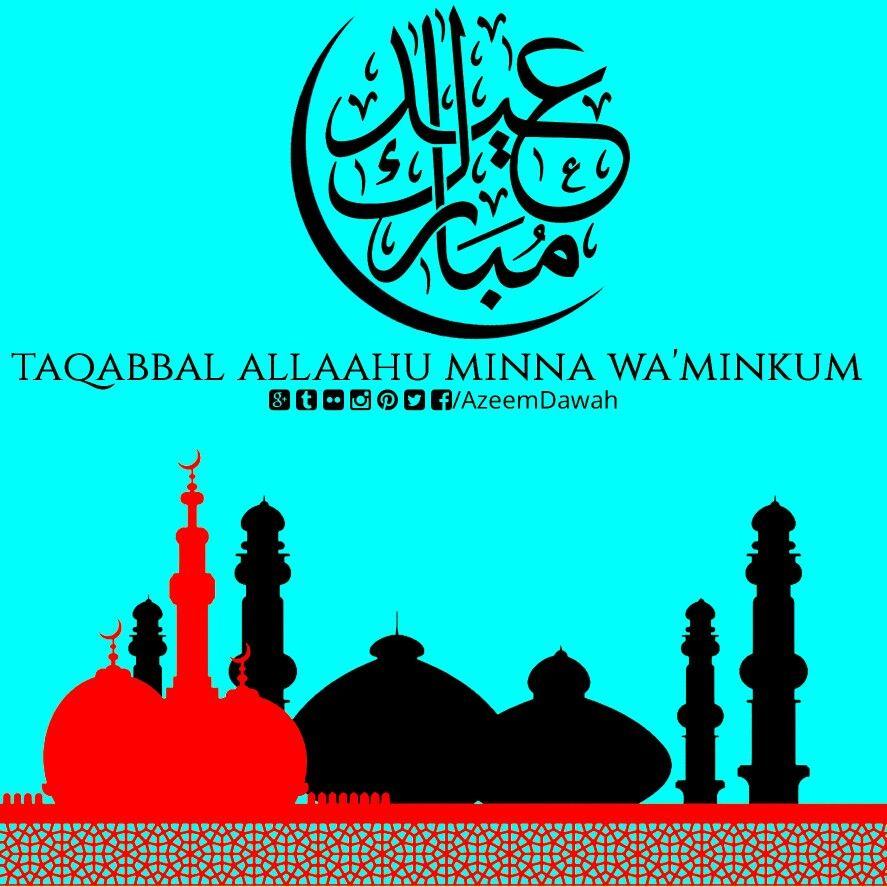Eid Mubarak ] Taqabbal Allaahu Minna Wa\'Minkum.