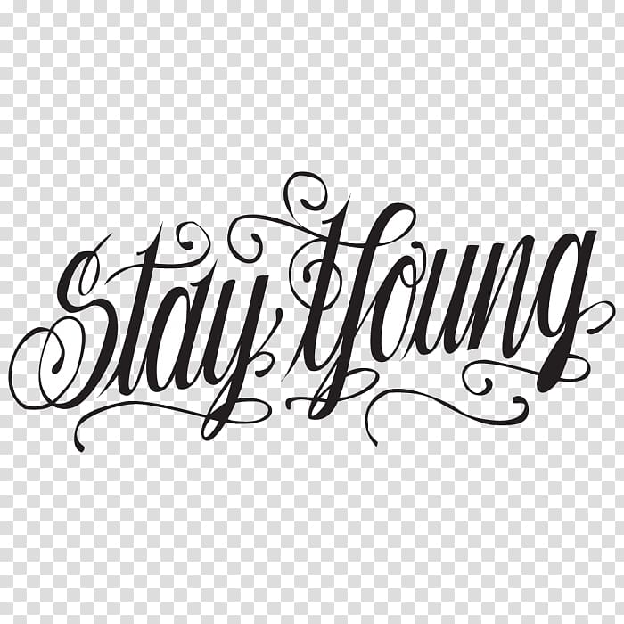 Stay young cursive text, Tattoo Typography Ink Font.