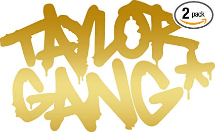 Taylor Gang (Metallic Gold) (Set of 2) Premium Waterproof Vinyl Decal  Stickers for Laptop Phone Accessory Helmet Car Window Bumper Mug Tuber Cup  Door.