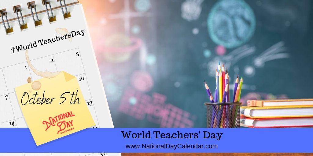 WORLD TEACHERS\' DAY.