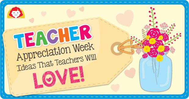Teacher Appreciation Week.
