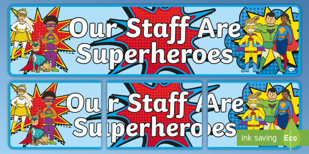 Our Staff Are Superheroes Banner.