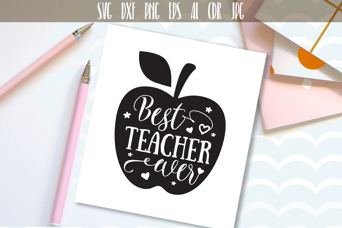 Best Teacher ever svg, teacher appreciation SVG clipart, svg files for  silhouette, files for cricut, svg, dxf, eps, png.