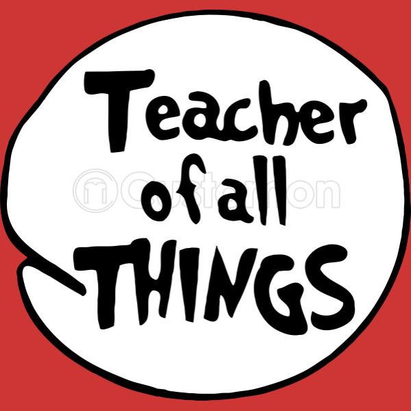 Teacher of All Things Youth T.